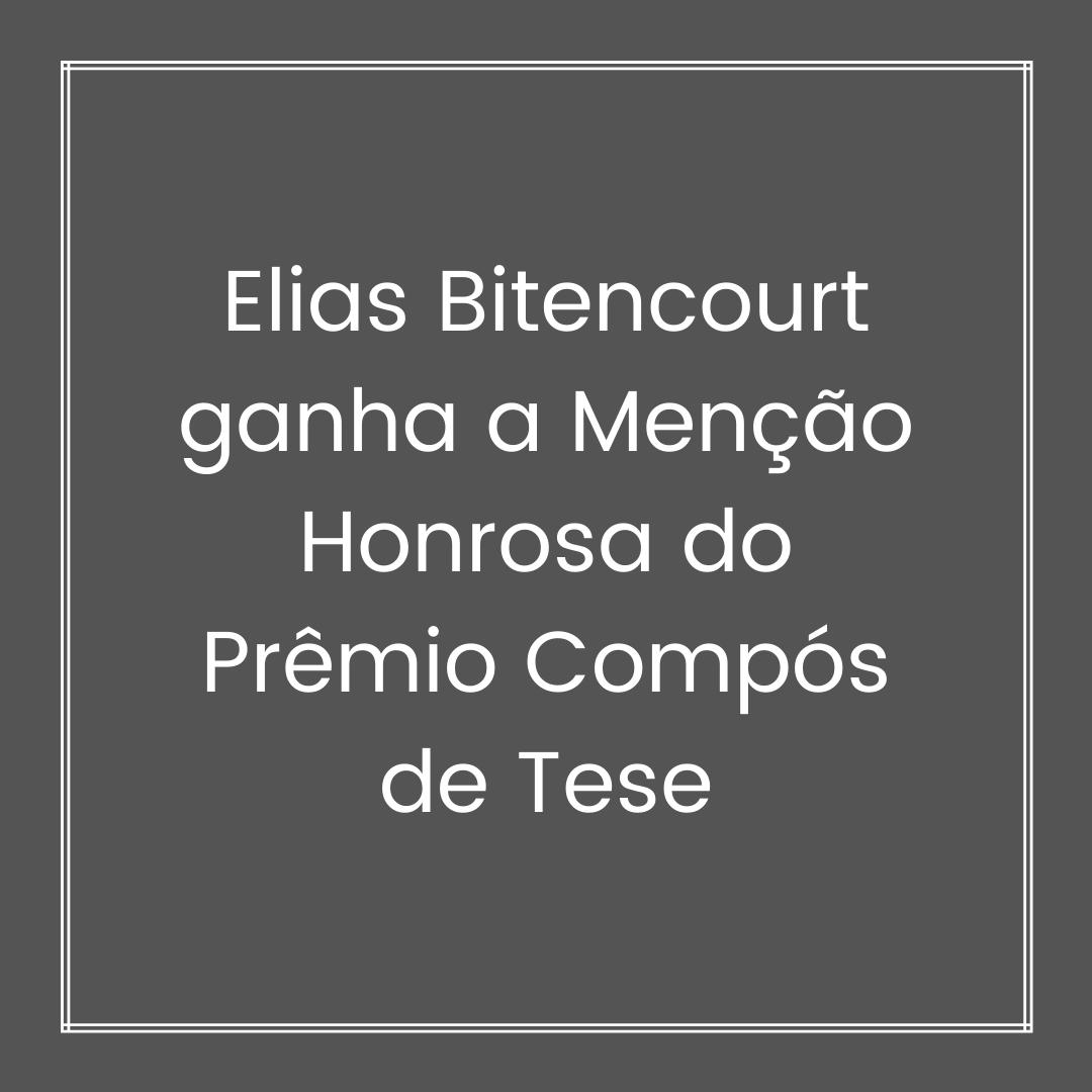 Elias Bitencourt ganha a Menção Honrosa do Prêmio Compós de Tese (1)
