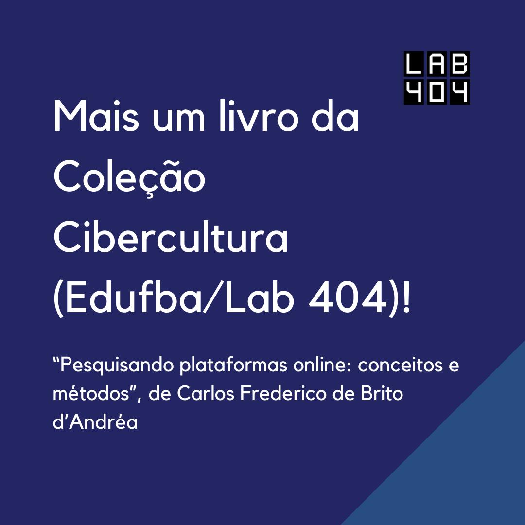 Mais um livro da Coleção Cibercultura (Edufba_Lab 404)!