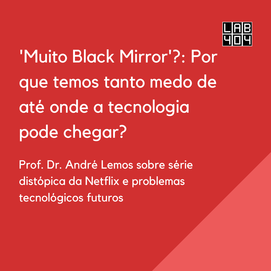 Professor André Lemos em entrevista sobre a distópia tecnológica na série _Black MIrror